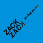 MAR021 ZACK ZACK - Wir Haben Zeit LP